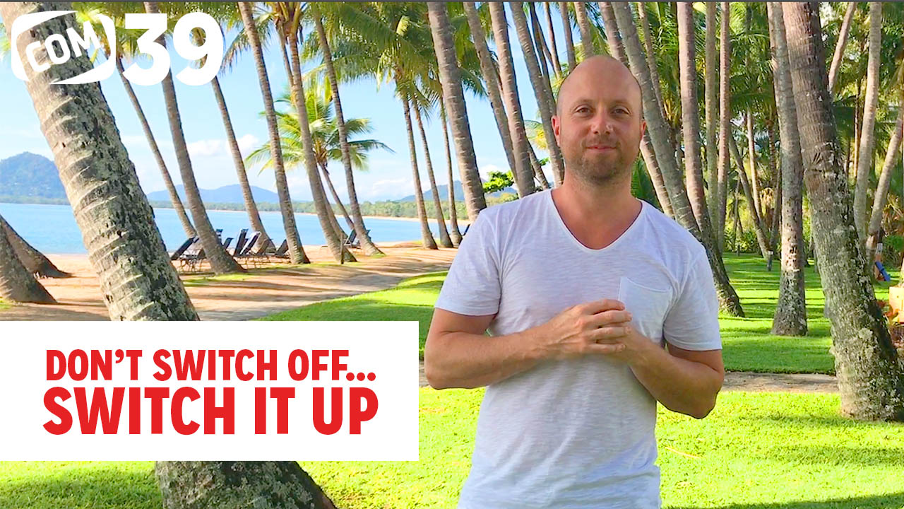 Don't Switch Off… Switch It Up #39