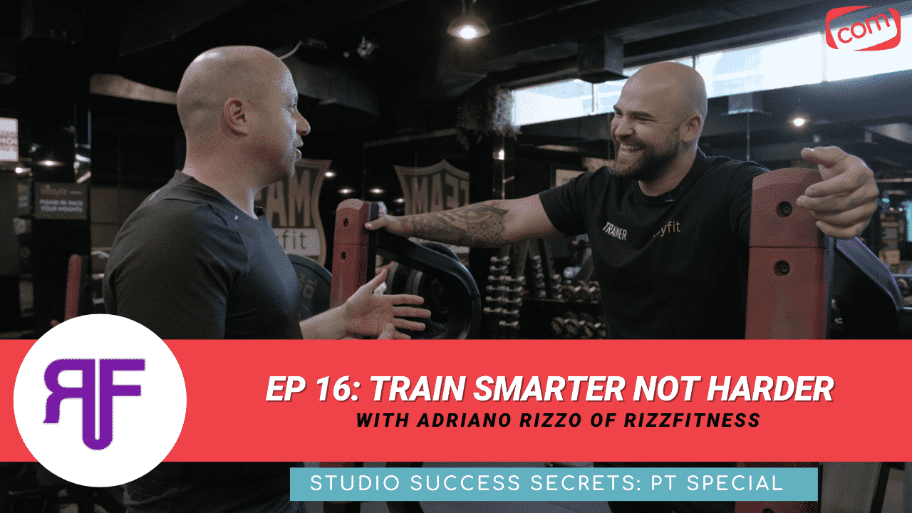 You are currently viewing Train Smarter Not Harder | Studio Success Secrets Ep 16 W/ Adriano Rizzo (PT Special)